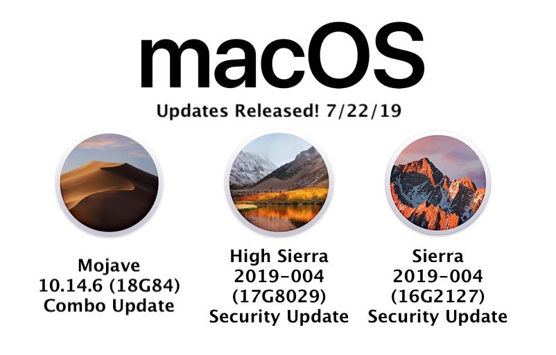 macOS updates 7/22/19 - Mojave 10 14 6 - 10 13 & 10 12 (2019